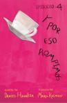 Y por eso rompimos - Episodio 4 - Maira Kalman, Montserrat Nieto, Daniel Handler
