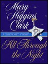 All Through The Night: A Suspense Story - Mary Higgins Clark