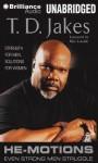 He-Motions: Even Strong Men Struggle - T D JAKES, Richard Allen, Max Lucado