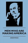 Men Who Are Making America - Anonymous Anonymous, R.S. Surtees