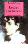 Lettres à La Fiancée - Fernando Pessoa