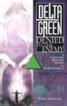 Delta Green: Denied to the Enemy - Dennis Detwiller