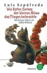 Wie Kater Zorbas der kleinen Möwe das Fliegen beibrachte - Luis Sepúlveda, Sabine Wilharm