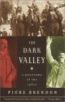 The Dark Valley: A Panorama of the 1930s - Piers Brendon