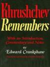 Khrushchev Remembers - Nikita Sergeevich Khrushchev, Strobe Talbott, Edward Crankshaw