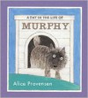 A Day in the Life of Murphy - Alice Provensen