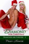 A Diamond For Christmas [Diamonds Are Forever Book 3] - Peggy Hunter
