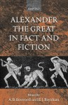 Alexander the Great in Fact and Fiction - Albert Brian Bosworth