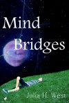 Mind Bridges - Julia H. West