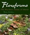 Flowforms: The Rhythmic Power of Water - John Wilkes
