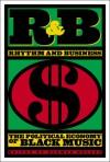 R&B (Rhythm & Business): The Political Economy of Black Music - Norman Kelley