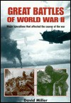 Great Battles of World War II: Major Operations that Changed the Course of the War - David Miller