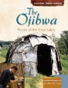 The Ojibwa: People of the Great Lakes - Anne M. Todd