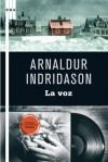 La voz (SERIE NEGRA) (Spanish Edition) - Arnaldur Indriðason, BERNADEZ SANCHIS, ENRIQUE