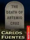 The Death of Artemio Cruz - Carlos Fuentes, Alfred MacAdam