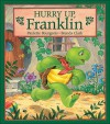 Hurry Up, Franklin - Paulette Bourgeois