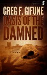 Oasis of the Damned - Greg F. Gifune
