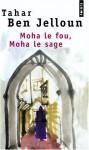Moha le fou, Moha le sage - Tahar Ben Jelloun