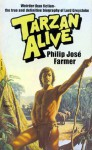 Tarzan Alive: A Definitive Biography of Lord Greystoke - Philip José Farmer