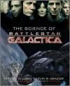 The Science of Battlestar Galactica - Patrick Di Justo, Kevin R. Grazier
