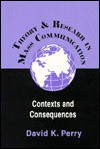 Theory & Research in Mass Communication: - David K. Perry