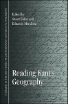 Reading Kant's Geography (Suny Series In Contemporary Continental Philosophy) - Stuart Elden, Eduardo Mendieta