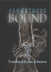 Prometheus Bound - Aeschylus, Ian Johnston, Ian Crowe