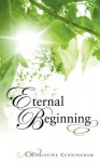 Eternal Beginning - Christine Cunningham