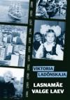 Lasnamäe valge laev - Viktoria Ladõnskaja, Katrin Linask, Eda Allikmaa