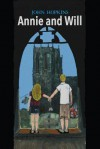 Annie and Will: A Novel of Love, Betrayal, and Coming of Age in the Sixties - John Hopkins, Chevon Hopkins