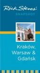 Rick Steves' Snapshot Krakow, Warsaw & Gdansk - Rick Steves, Cameron Hewitt