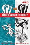 Spy vs Spy Danger! Intrigue! Stupidity! - Antonio Prohias, John Ficarra