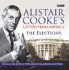 Letters from America: The Elections: Presented by Alistair Cooke - Alistair Cooke