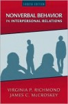 Nonverbal Behavior In Interpersonal Relations - Virginia P. Richmond, James C. McCroskey