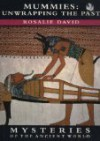 Mummies: unwrapping the past - Rosalie David