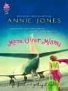 Mom Over Miami - Annie Jones