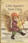 Little Squirrel's Santa Claus - Dorothy Kunhardt, Garth Williams