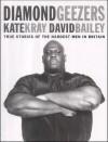 Diamond Geezers: True Stories of the Hardest Men in Britain - David Bailey, Kate Kray