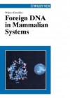 Foreign DNA in Mammalian Systems - Walter Doerfler