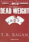 Dead Weight (The Lizzy Gardner Series, #2) - T.R. Ragan, Kate Rudd