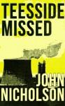 Teesside Missed (The Nick Guymer Series) - John Nicholson