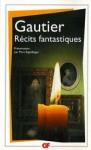 Gautier Récits Fantastiques - Théophile Gautier