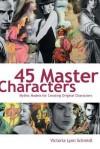 45 Master Characters - Victoria Schmidt