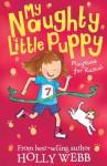 Playtime for Rascal (My Naughty Little Puppy) - Holly Webb, Kate Pankhurst