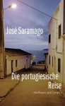 Die Portugiesische Reise (German Edition) - José Saramago, Karin von Schweder-Schreiner, Nicolai von Schweder-Schreiner