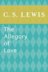The Allegory of Love - C.S. Lewis