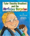Tyler Timothy Bradford and the Birthday Surprise - Mary Lou Carney