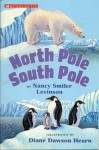 North Pole South Pole - Nancy Smiler Levinson, Diane Dawson Hearn