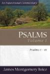 Psalms Voume 1: Psalms 1-41 - James Montgomery Boice