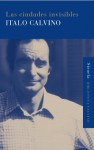 Las ciudades invisibles (Biblioteca Calvino) (Spanish Edition) - Italo Calvino, Aurora Bernárdez